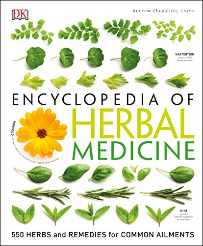 Ency of Herbal Medicine 3/E: 550 Herbs and Remedies for Common Ailments